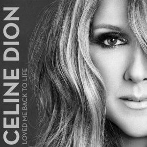 «Loved Me Back To lIfe» – Celine Dion.